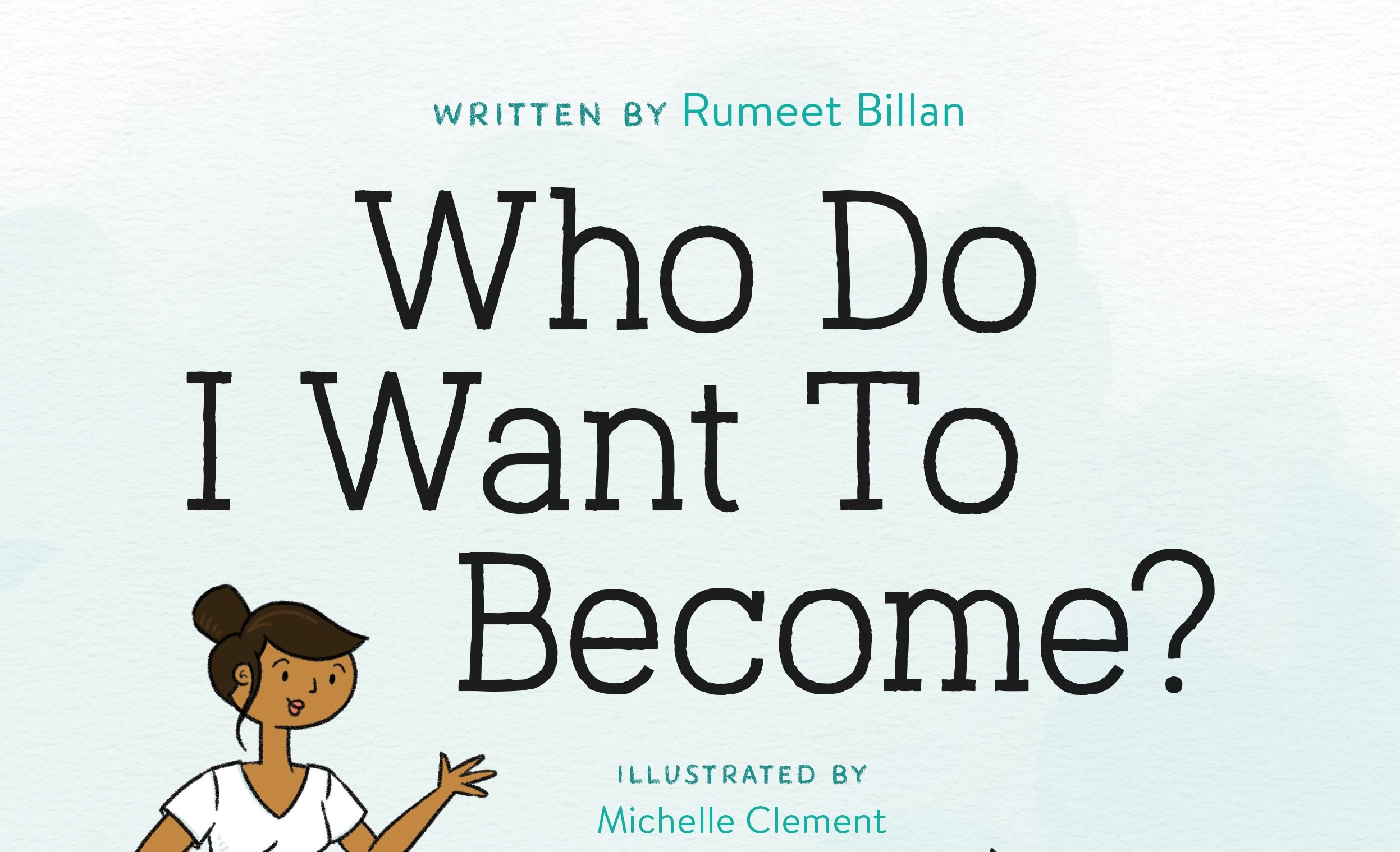 Book Review: Who Do I Want To Become? By: Dr. Rumeet Billan